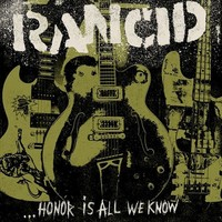Rancid – …Honor Is All We Know