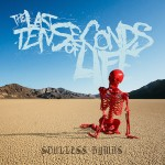 the last ten seconds of life - soulless hymns