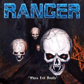 Ranger – Where Evil Dwells
