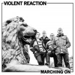 Violent Reaction - Marching On (2015)