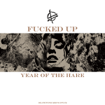 Fucked Up - Year Of The Hare (2015)