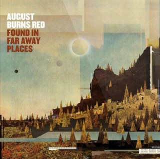 August Burns Red – Found In Far Away Places