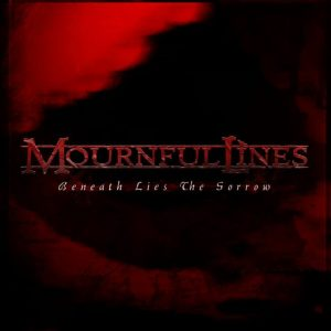 Ennakkokuuntelu: Mournful Lines – Beneath Lies The Sorrow