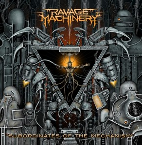 Ennnakkokuuntelu: Ravage Machinery – Subordinates of the Mechanism