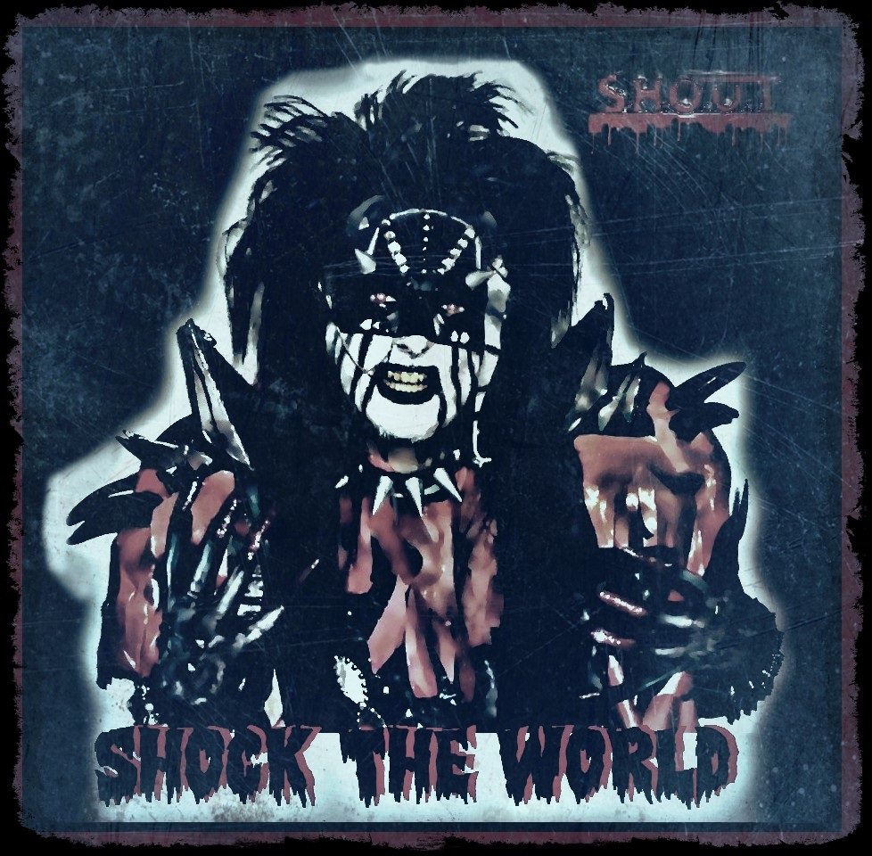 S.H.O.U.T – Shock the World
