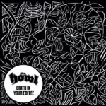 The Howl – Death in Your Coffee