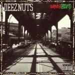 Deez Nuts – Word Is Bond