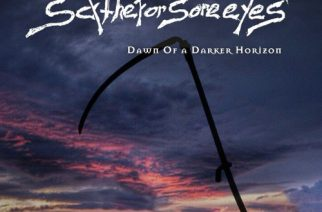 SCYTHE FOR SORE EYES – Dawn of a Darker Horizon
