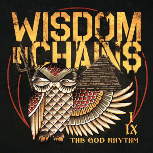 Wisdom In Chains - The God Rhythm (2015)
