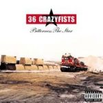 36 Crazyfists Bitterness The Star 2002