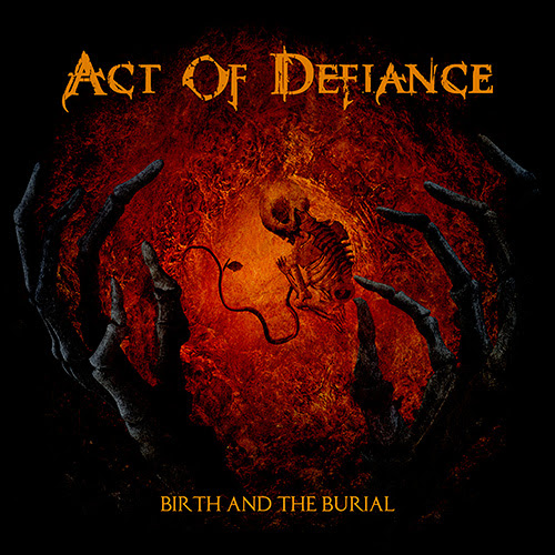 Act Of Defiance Birth And Burial 2015