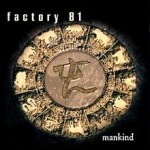 Factory 81 Mankind 1999