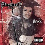 Hed P.E. Broke