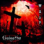 W.A.S.P. Golgotha 2015