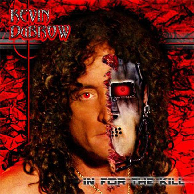 Kevin Dubrow - In for the Kill