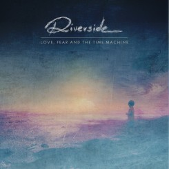 Riverside-Love-Fear-and-the-Time-Machine-2015.jpg