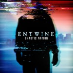 Entwine – Chaotic Nation
