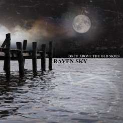 Raven Sky Once Above The Old Skies 2015