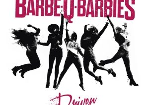 Barbe-Q-Barbies – Driven
