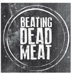 Beating Dead Meat – A Rude Awakening