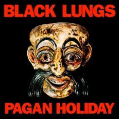 Black Lungs - Pagan Holiday (2015)