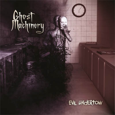 Ghost Machinery – Evil Undertow