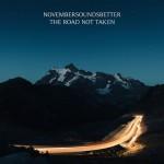 Novembersoundsbetter – The Road Not Taken