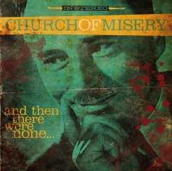 Church Of Misery And Then There Were None 2016