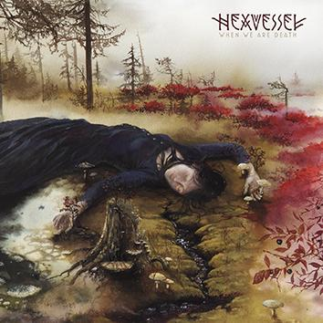 Hexvessel – When We Are Death
