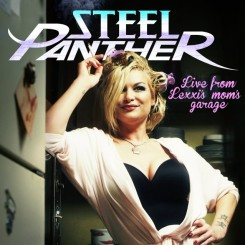 Steel Panther Live From Lexxis moms garage 2016