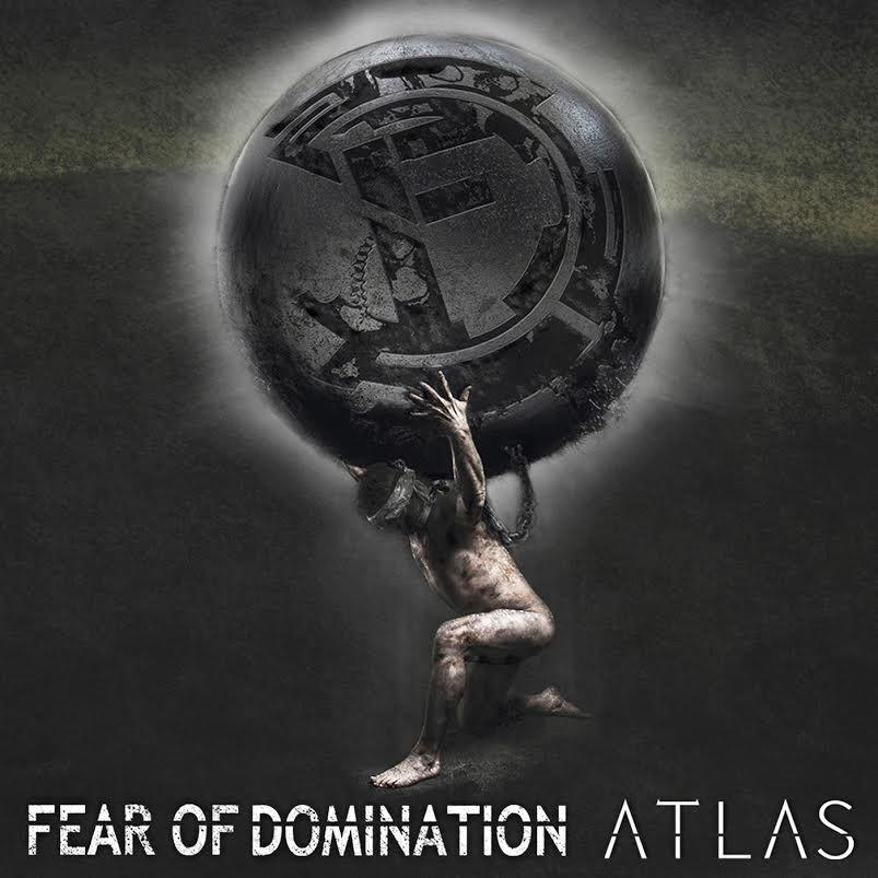 Fear Of Domination Atlas 2016