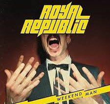 Royal Republic – Weekend Man