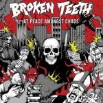 Broken Teeth – At Peace Amongst Chaos