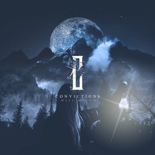 Convictions – I Will Become