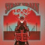 Stray Train – Just 'Cause You Got The Monkey Off Your Back Doesn't Mean The Circus Has Left Town