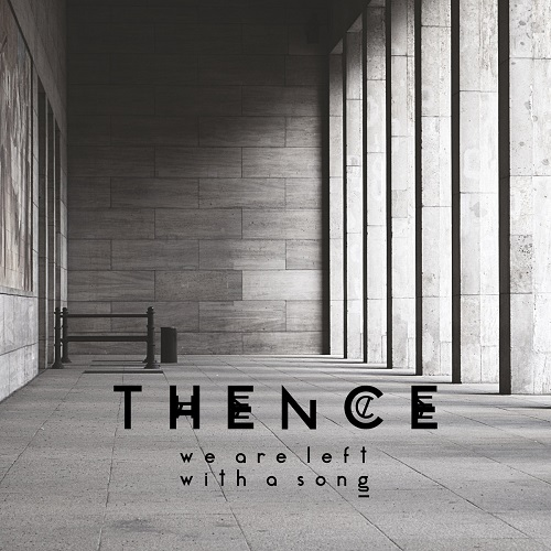 Thence – We Are Left With A Song