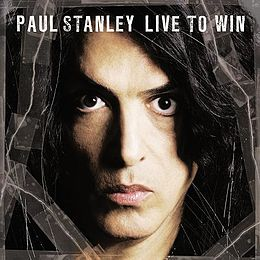 Kymmenvuotias Live to Win – kuinka Paul Stanley sanoitti elämäni