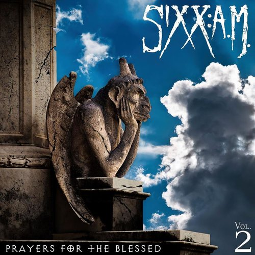 Sixx: A.M. – Prayers For The Blessed Vol. 2