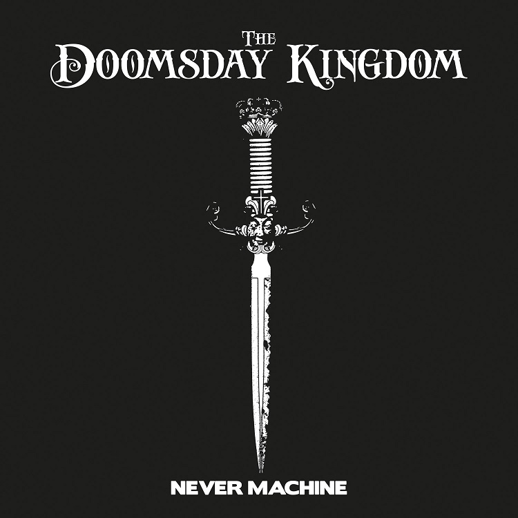 The Doomsday Kingdom – Never Machine (EP)