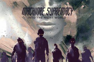 Machinae Supremacy – Into The Night World