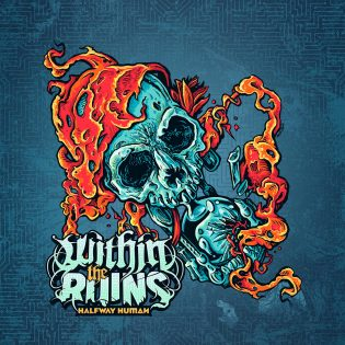 Within The Ruins – Halfway Human