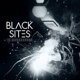 Black Sites – In Monochrome