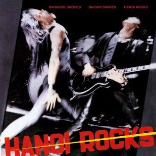 Hanoi Rocks – Bangkok Shocks, Saigon Shakes, Hanoi Rocks