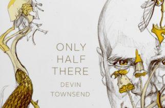"Devin Townsend ja ""Only Half There"" – muusikko kirjamuodossa"