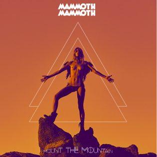 """Rokkia Australian """"mammuteilta"""": Mammoth Mammoth – Mount the Mountain"""