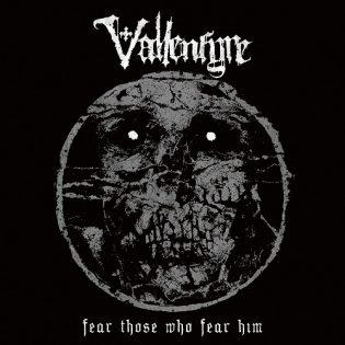 Soundiltaan kovempi kuin vanha ruisleipä: Vallenfyre –  Fear Those Who Fear Him
