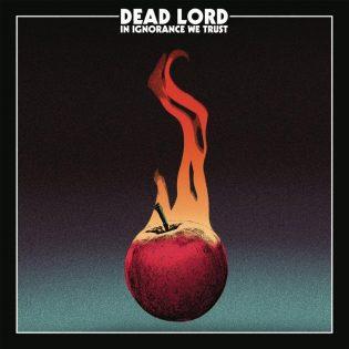 """Ajatonta hard rockia tarjoaa ruotsalainen Dead Lord kolmannella kokopitkällä """"In Ignorance We Trust"""""""