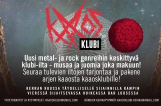 Kaaosklubi aloittaa toimintansa syyskuussa Bar Loosessa: tavoitteena esitellä uusia lupauksia niin rockin kuin metallin saralla