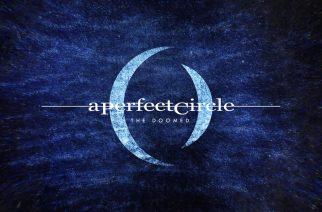 """Nyt se on täällä: A Perfect Circle julkaisi uuden """"The Doomed"""" -kappaleen"""