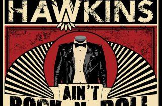 """Hengästyttävän energistä rockia – arviossa The Hawkinsin debyytti """"Ain't Rock N Roll"""""""